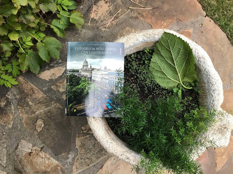 Entre plantas Libro Fotografía Inteligente con Lightroom 5