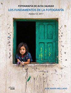 Portada del libro Los fundamentos de la fotografía de Jose María Mellado